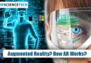 What is Augmented Reality? How Augmented Reality Works?