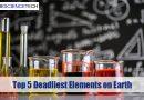 Top 5 Deadliest Elements on Earth
