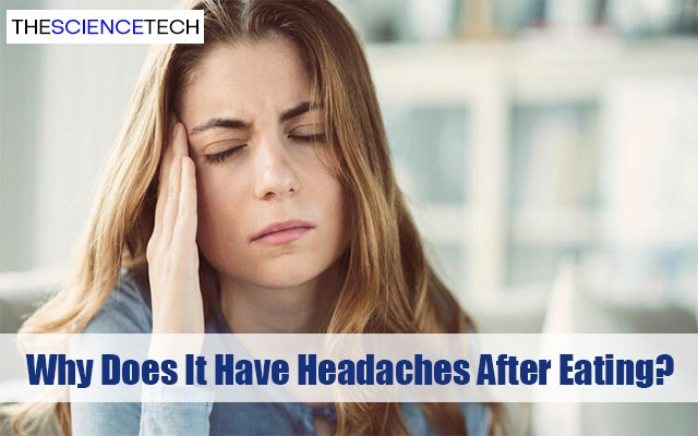 Why Does It Have Headaches After Eating?
