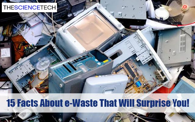 15 Facts About e-Waste That Will Surprise You!