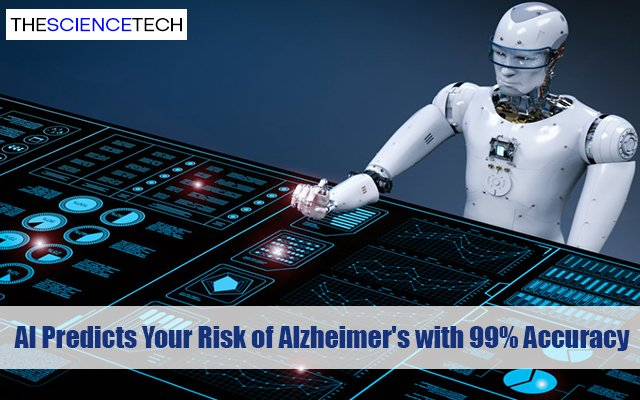 Artificial Intelligence Predicts Your Risk of Alzheimer's with 99% Accuracy